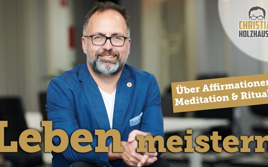 Über Affirmationen, Meditationen & Rituale.